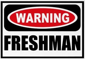 Freshman, Freshman!! Just Graduated from Junior High!